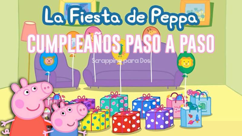Fiesta de Cumpleaños de Peppa Pig Paso a Paso