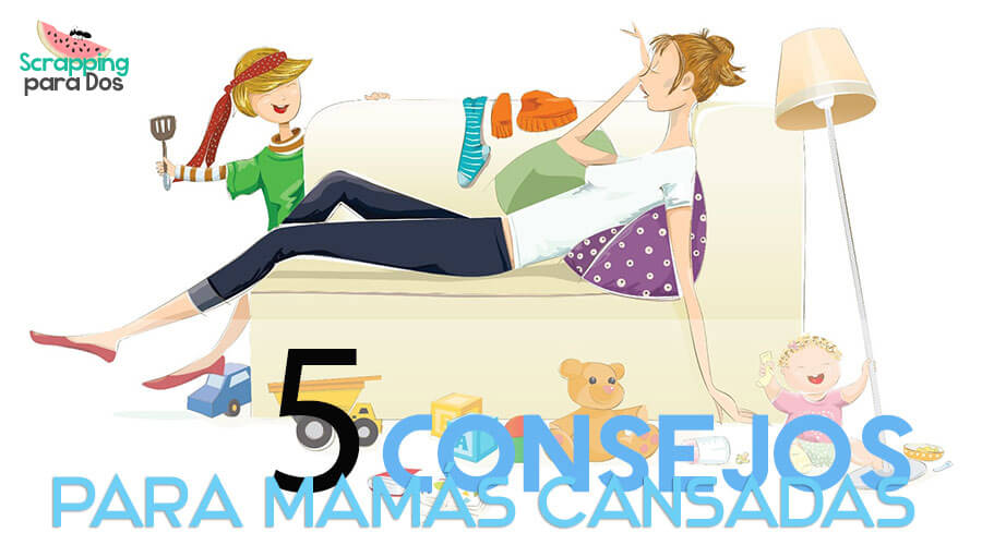 consejos para mamás cansadas